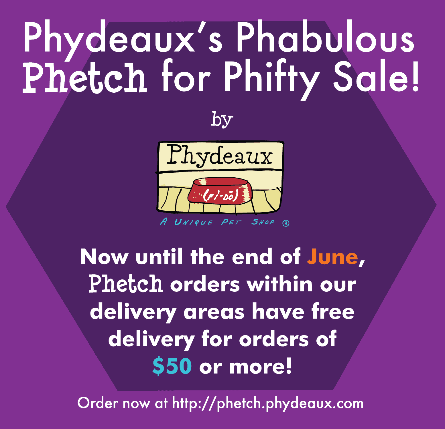 Phydeaux's Phabulous Phetch for Phifty Sale!